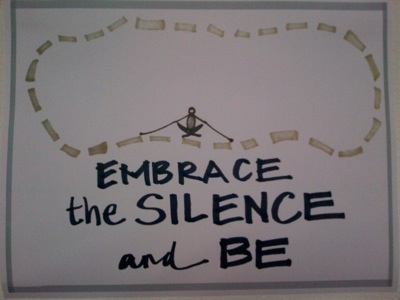 Embrace the Silence and BE